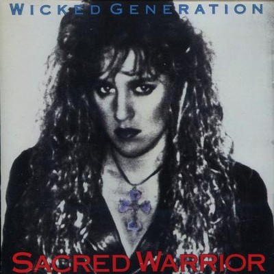 Wicked Generation  [Music Download] -     By: Sacred Warrior