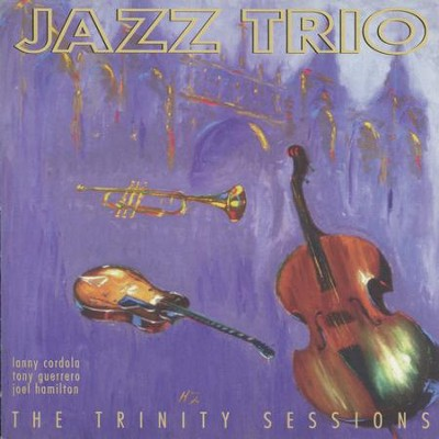 The Trinity Sessions  [Music Download] -     By: Jazz Trio