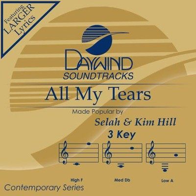 All My Tears  [Music Download] -     By: Selah, Kim Hill