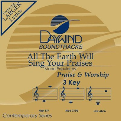 All The Earth Will Sing Your Praises  [Music Download] -     By: Selah, Kim Hill