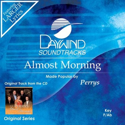 Almost Morning  [Music Download] -     By: The Perrys