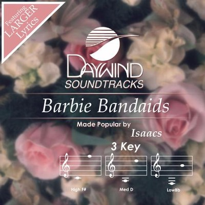 Barbie Bandaids  [Music Download] -     By: The Isaacs