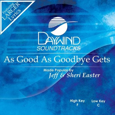 As Good As Goodbye Gets  [Music Download] -     By: Jeff Easter, Sheri Easter