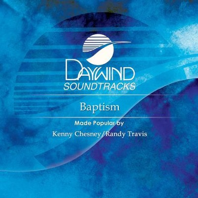 Baptism  [Music Download] -     By: Kenny Chesney, Randy Travis