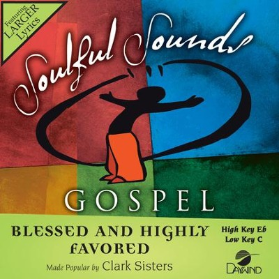 Blessed And Highly Favored  [Music Download] -     By: The Clark Sisters
