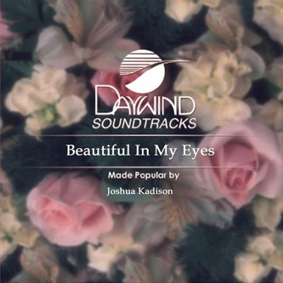 Beautiful In My Eyes  [Music Download] -     By: Joshua Kadison