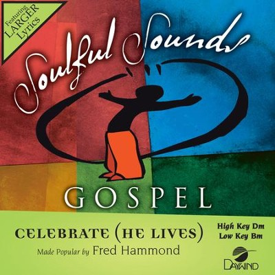 Celebrate (He Lives)  [Music Download] -     By: Fred Hammond