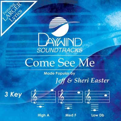 Come See Me  [Music Download] -     By: Jeff Easter, Sheri Easter
