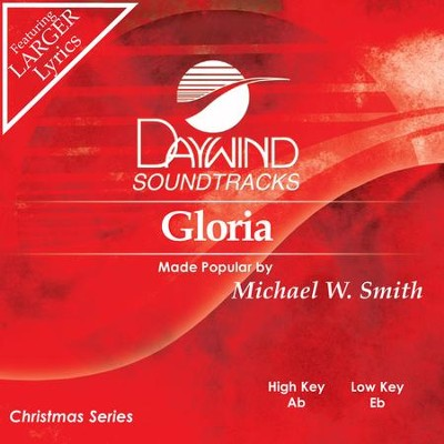 Gloria  [Music Download] -     By: Michael W. Smith