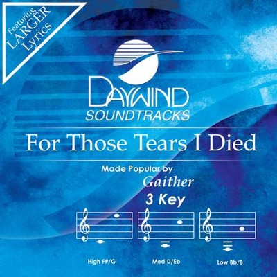 For Those Tears I Died  [Music Download] -     By: Gaither