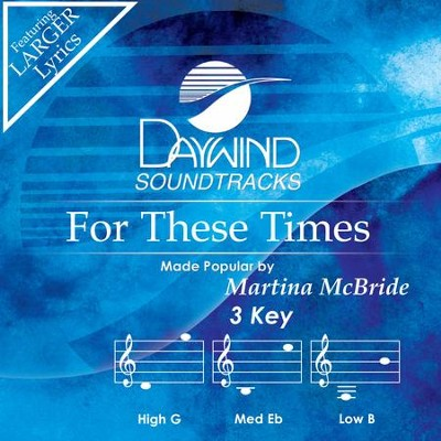 For These Times  [Music Download] -     By: Martina McBride