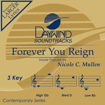 Forever You Reign  [Music Download] -     By: Nicole C. Mullen