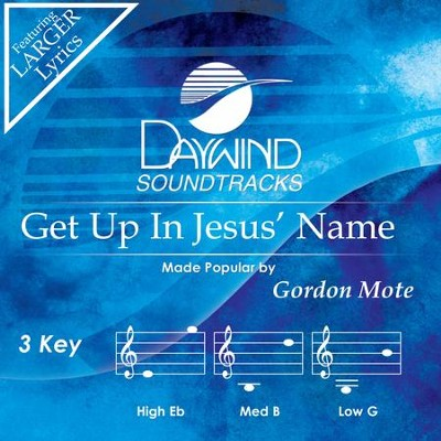 Get Up In Jesus' Name  [Music Download] -     By: Gordon Mote