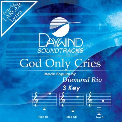 God Only Cries For The Living  [Music Download] -     By: Diamond Rio