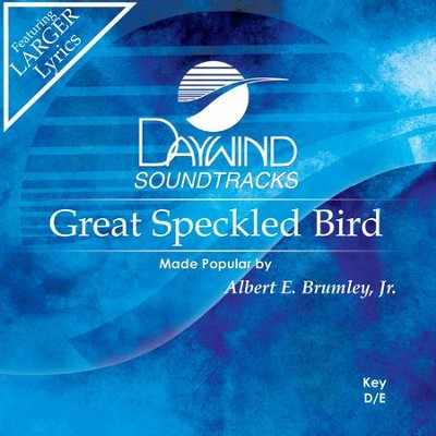 Great Speckled Bird  [Music Download] -     By: Albert E. Brumley Jr.