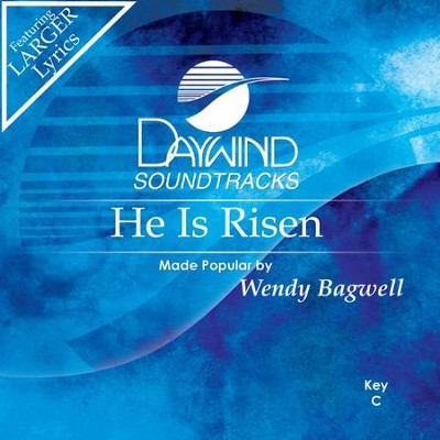 He Is Risen  [Music Download] -     By: Wendy Bagwell