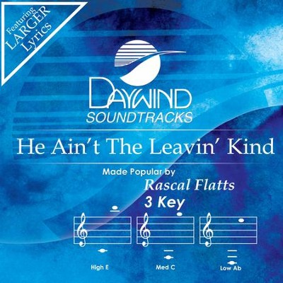 He Ain't The Leavin' Kind  [Music Download] -     By: Rascal Flatts