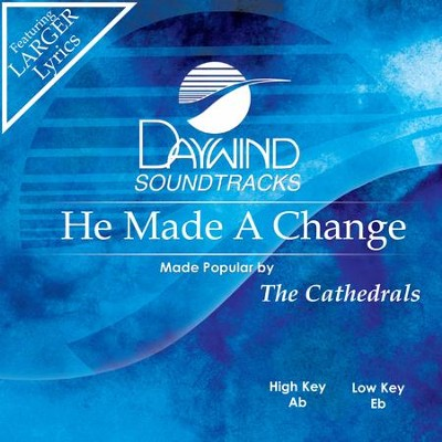 He Made A Change  [Music Download] -     By: The Cathedrals