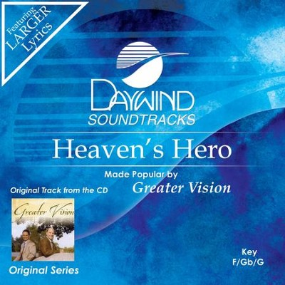 Heaven's Hero  [Music Download] -     By: Greater Vision