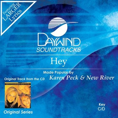 Hey  [Music Download] -     By: Karen Peck & New River