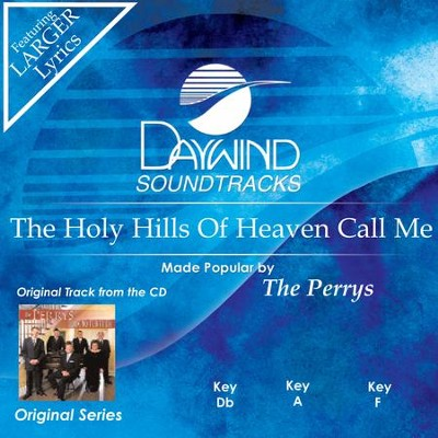 Holy Hills Of Heaven Call Me  [Music Download] -     By: The Perrys
