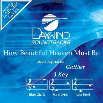 How Beautiful Heaven Must Be  [Music Download] -     By: Gaither
