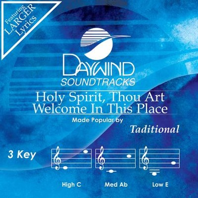 Holy Spirit, Thou Art Welcome In This Place  [Music Download] -