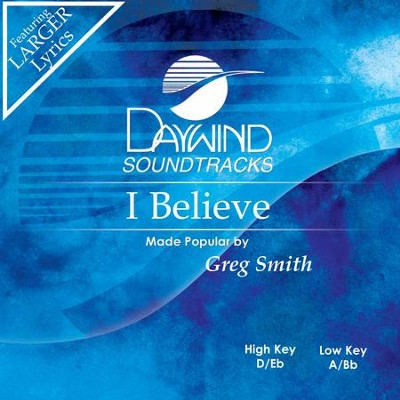 I Believe  [Music Download] -     By: Greg Smith