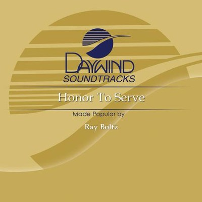 Honor To Serve  [Music Download] -     By: Ray Boltz