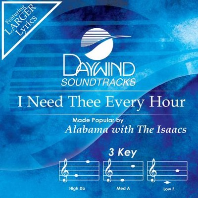 I Need Thee Every Hour  [Music Download] -     By: Alabama, The Isaacs