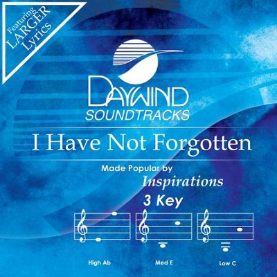 I Have Not Forgotten  [Music Download] -     By: Inspirations