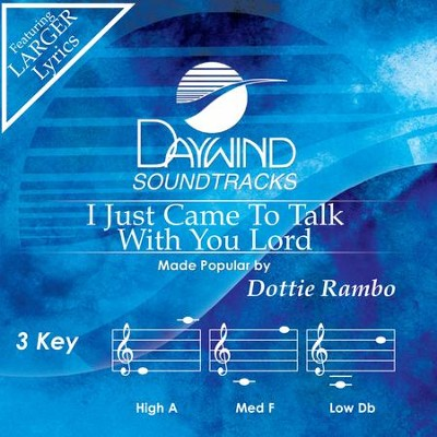 I Just Came To Talk With You, Lord  [Music Download] -     By: Dottie Rambo