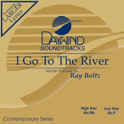 I Go To The River  [Music Download] -     By: Ray Boltz