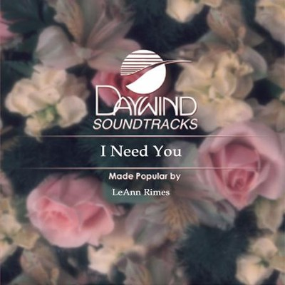 I Need You  [Music Download] -     By: LeAnn Rimes