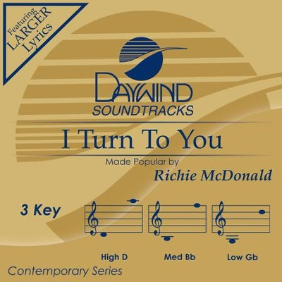 I Turn To You  [Music Download] -     By: Richie McDonald