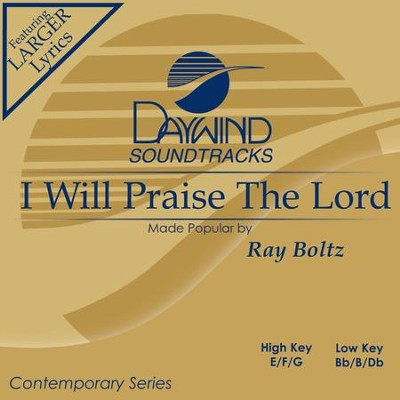 I Will Praise The Lord  [Music Download] -     By: Ray Boltz