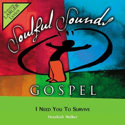 I Need You To Survive  [Music Download] -     By: Hezekiah Walker