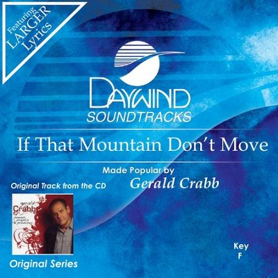 If That Mountain Don't Move  [Music Download] -     By: Gerald Crabb