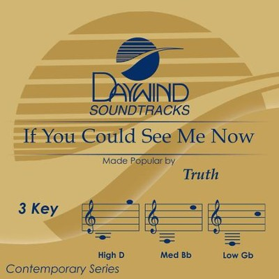 If You Could See Me Now  [Music Download] -     By: Truth