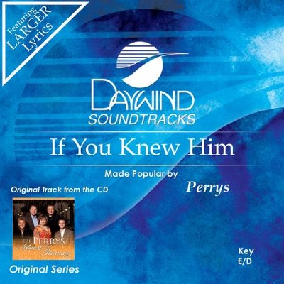 If You Knew Him  [Music Download] -     By: The Perrys