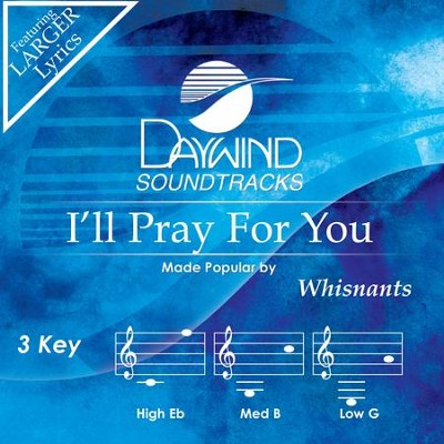 I'll Pray For You  [Music Download] -     By: Whisnants