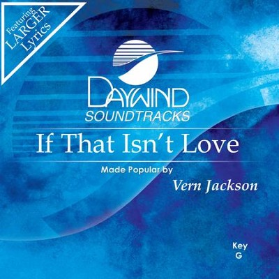 If That Isn't Love  [Music Download] -     By: Vern Jackson