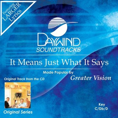 It Means Just What It Says  [Music Download] -     By: Greater Vision