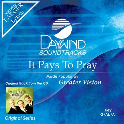 It Pays To Pray  [Music Download] -     By: Greater Vision