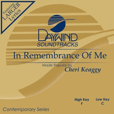 In Remembrance Of Me  [Music Download] -     By: Cheri Keaggy