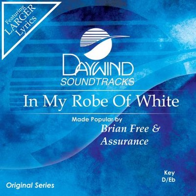 In My Robe Of White  [Music Download] -     By: Brian Free
