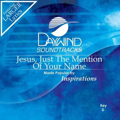 Jesus Just The Mention Of Your Name  [Music Download] -     By: Inspirations