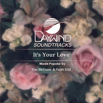 It's Your Love  [Music Download] -     By: Tim McGraw, Faith Hill