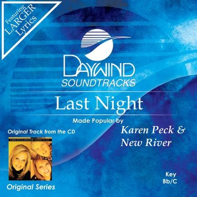 Last Night  [Music Download] -     By: Karen Peck & New River
