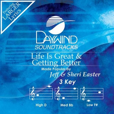 Life Is Great And Gettin' Better  [Music Download] -     By: Jeff Easter, Sheri Easter